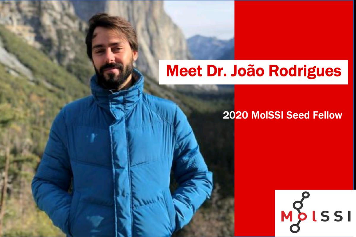 MolSSI Software Fellow Alum: Dr. João Rodrigues